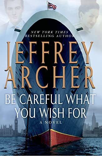 9781250034489: Be Careful What You Wish For: A Novel (The Clifton Chronicles)