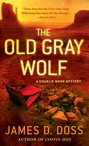 The Old Gray Wolf (Charlie Moon Mysteries): Doss, James D.