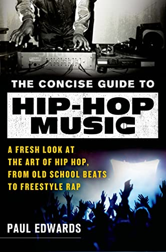 9781250034816: The Concise Guide to Hip-Hop Music: A Fresh Look at the Art of Hip-Hop, from Old-School Beats to Freestyle Rap