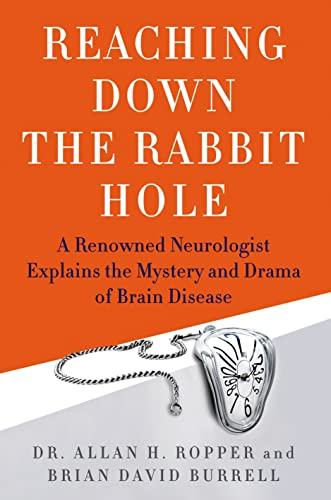 9781250034984: Reaching Down the Rabbit Hole: A Renowned Neurologist Explains the Mystery and Drama of Brain Disease