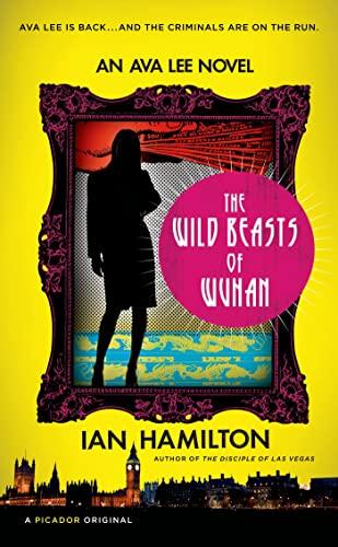 The Wild Beasts of Wuhan: An Ava: Ian Hamilton