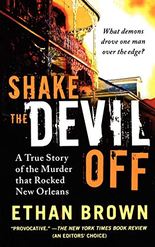 9781250035226: Shake the Devil Off: A True Story of the Murder that Rocked New Orleans