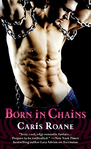 Born in Chains (Men in Chains): Roane, Caris