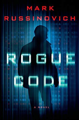 Rogue Code: A Jeff Aiken Novel (Jeff Aiken Series): Russinovich, Mark