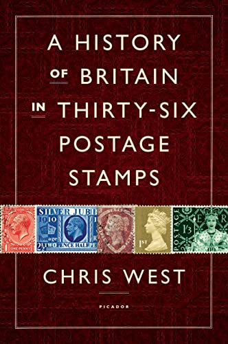 A History of Britain in Thirty-six Postage: Chris West