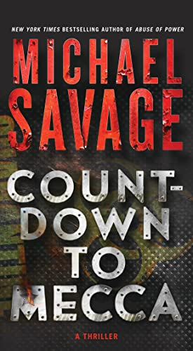 Countdown to Mecca: A Thriller: Savage, Michael