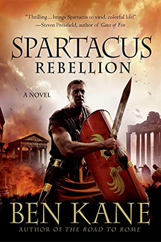 Spartacus: Rebellion (Spartacus Chronicles): Kane, Ben