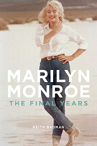 Marilyn Monroe: The Final Years (125003681X) by Badman, Keith