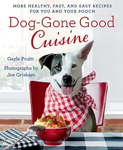 Dog-Gone Good Cuisine: Pruitt, Gayle