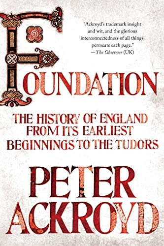 9781250037558: Foundation: The History of England from Its Earliest Beginnings to the Tudors: 01