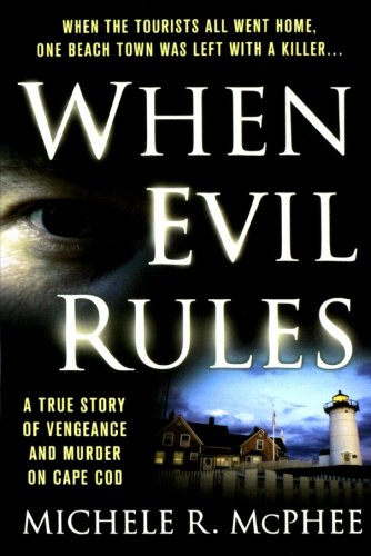 9781250037671: When Evil Rules: Vengeance and Murder on Cape Cod