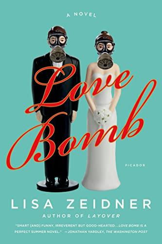 9781250037695: Love Bomb: A Novel