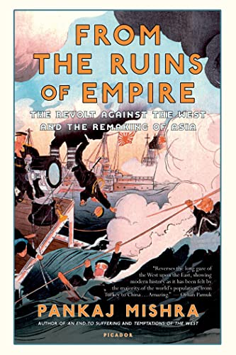 9781250037718: From the Ruins of Empire: The Revolt Against the West and the Remaking of Asia