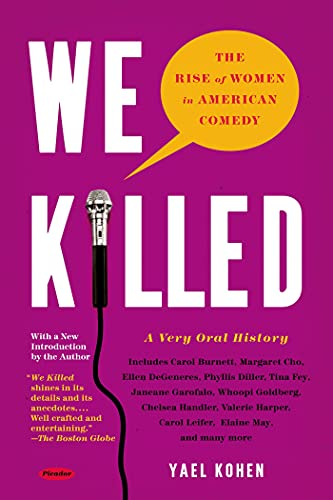 9781250037787: We Killed: The Rise of Women in American Comedy