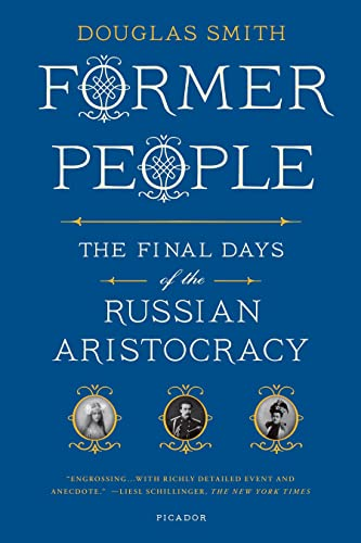 9781250037794: Former People: The Final Days of the Russian Aristocracy