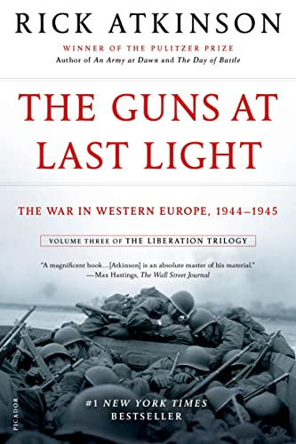 9781250037817: Guns at Last Light: The War in Western Europe, 1944-1945 (The Liberation Trilogy)