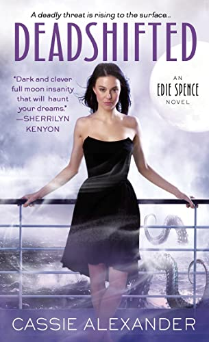 Deadshifted (An Edie Spence Novel): Alexander, Cassie