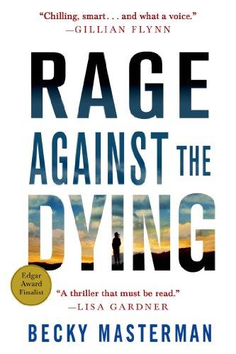 Rage Against the Dying: A Thriller (Brigid Quinn Series): Masterman, Becky