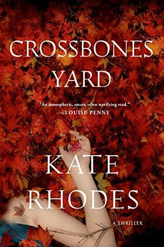 Crossbones Yard: A Thriller (Alice Quentin Series): Rhodes, Kate