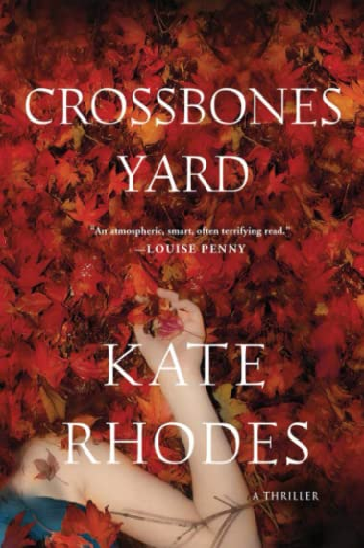 9781250038197: Crossbones Yard: A Thriller (Alice Quentin Series)
