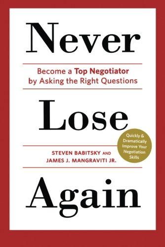9781250038593: Never Lose Again: Become a Top Negotiator by Asking the Right Questions