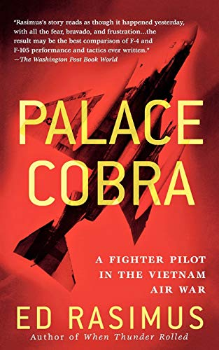 9781250038685: Palace Cobra: A Fighter Pilot in the Vietnam Air War