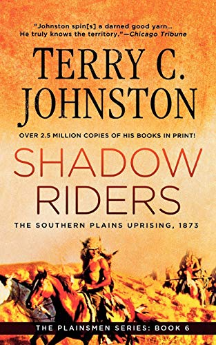 Shadow Riders: The Southern Plains Uprising, 1873 (The Plainsmen Series) (1250038723) by Johnston, Terry C.