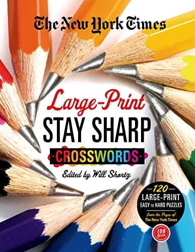 9781250039149: The New York Times Large-Print Stay Sharp Crosswords: 120 Large-Print Easy to Hard Puzzles from the Pages of The New York Times (New York Times Crossword Collections)
