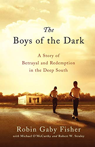 9781250039255: The Boys of the Dark: A Story of Betrayal and Redemption in the Deep South