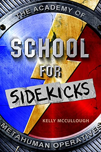 School for Sidekicks: McCullough, Kelly