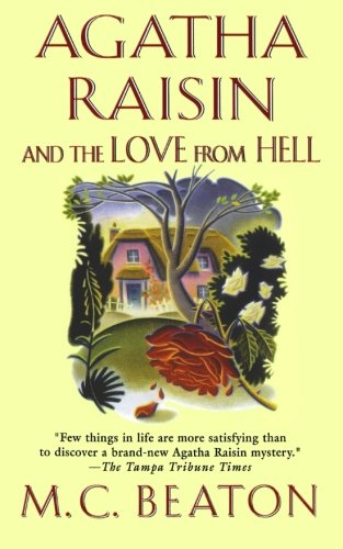 9781250039545: Agatha Raisin and the Love from Hell