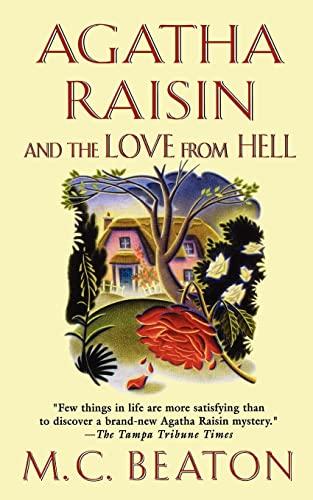 9781250039545: Agatha Raisin and the Love from Hell: An Agatha Raisin Mystery (Agatha Raisin Mysteries)
