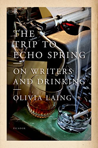 9781250039569: The Trip to Echo Spring: On Writers and Drinking