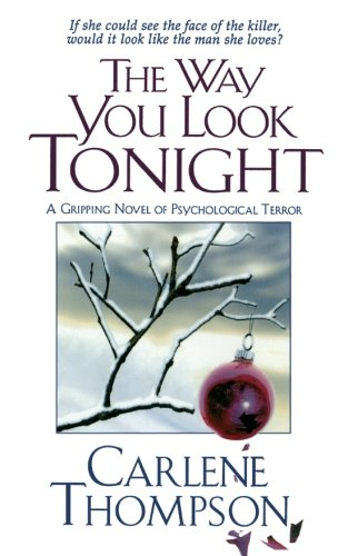 9781250039750: The Way You Look Tonight: A Gripping Novel of Psychological Terror