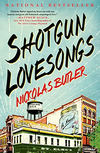 Shotgun Lovesongs: A Novel: Butler, Nickolas