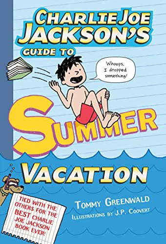 9781250039996: Charlie Joe Jackson's Guide to Summer Vacation (Charlie Joe Jackson Series)