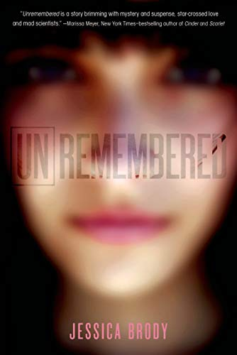 Unremembered (Unremembered Trilogy): Brody, Jessica