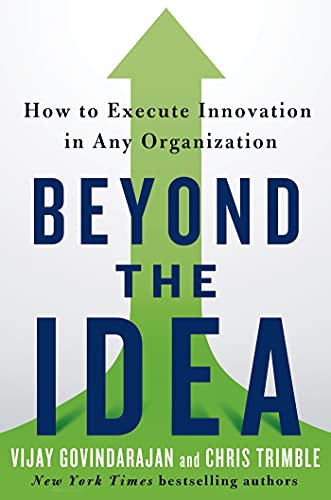 9781250040176: Beyond the Idea: How to Execute Innovation in Any Organization