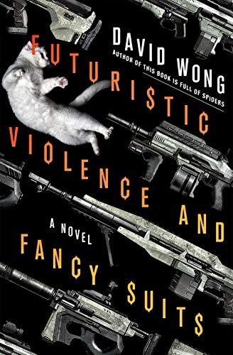 9781250040190: Futuristic Violence and Fancy Suits: A Novel