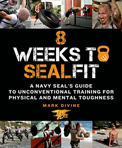 9781250040541: 8 Weeks to SEALFIT: A Navy SEAL's Guide to Unconventional Training for Physical and Mental Toughness