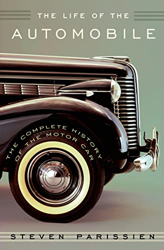 9781250040633: The Life of the Automobile: The Complete History of the Motor Car