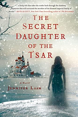 9781250040916: The Secret Daughter of the Tsar: A Novel of The Romanovs