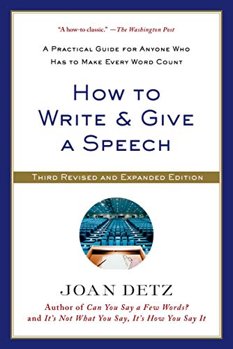 9781250041074: How to Write and Give a Speech: A Practical Guide for Anyone Who Has to Make Every Word Count