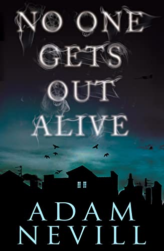 No One Gets Out Alive: A Novel: Adam Nevill