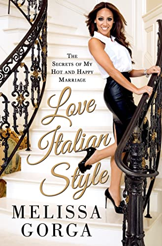9781250041487: Love Italian Style: The Secrets of My Hot and Happy Marriage