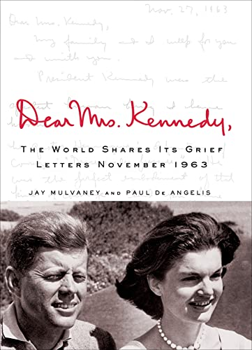 9781250041739: Dear Mrs. Kennedy: The World Shares Its Grief, Letters November 1963