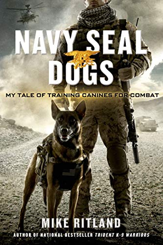9781250041821: Navy SEAL Dogs: My Tale of Training Canines for Combat
