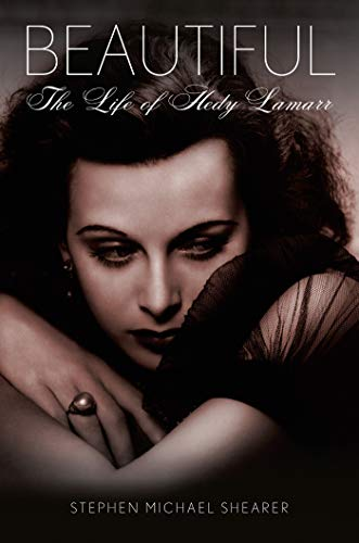 9781250041838: Beautiful: The Life of Hedy Lamarr