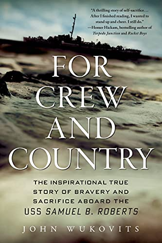 9781250041913: For Crew and Country: The Inspirational True Story of Bravery and Sacrifice Aboard the USS Samuel B. Roberts
