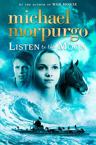 Listen to the Moon: Morpurgo, Michael, M.B.E .